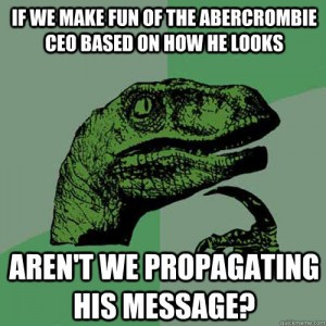 "ALT=""mike-jeffries-abercrombie-&-fitch-anti-plus-size-controversy-meme"""